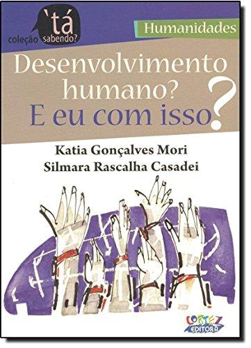 Desenvolvimento humano? E eu com isso?, livro de Silmara Rascalha Casadei, Kátia Regina Gonçalves Mori