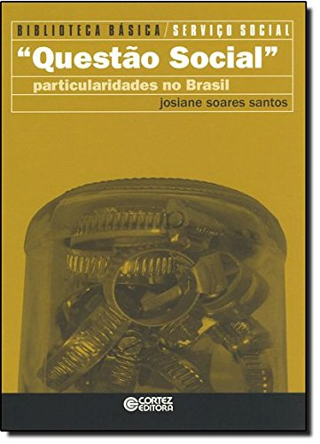 Questão Social: particularidades no Brasil, livro de Josiane Soares Santos