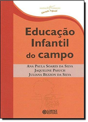 Educação Infantil do campo, livro de Juliana Bezzon da Silva, Jaqueline Pasuch e Ana Paula Soares da Silva