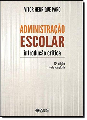 Administração escolar - introdução crítica, livro de Vitor Henrique Paro