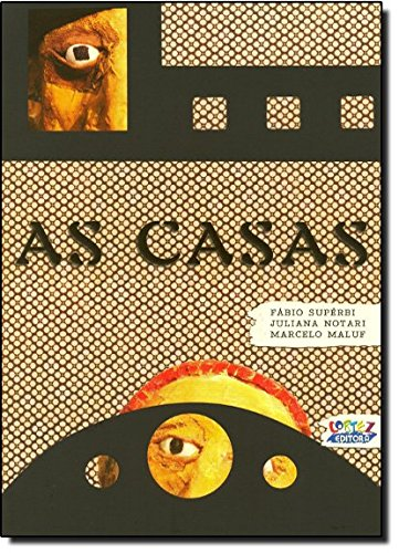 Casas, As, livro de Juliana Notari, Fábio Supérbi, Marcelo Maluf