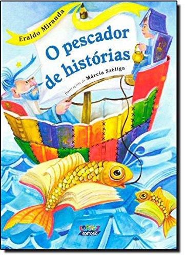 Pescador de histórias, O, livro de Eraldo Miranda, Márcia Széliga