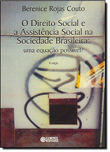 Direito social e a assistência social na sociedade brasileira, O - uma equação possível?, livro de Berenice Rojas Couto