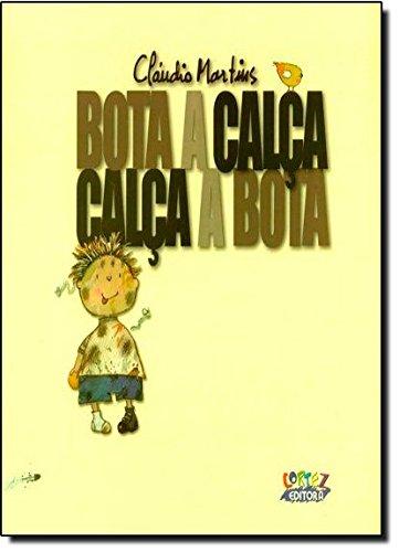 Bota a calça, calça a bota, livro de Cláudio Martins