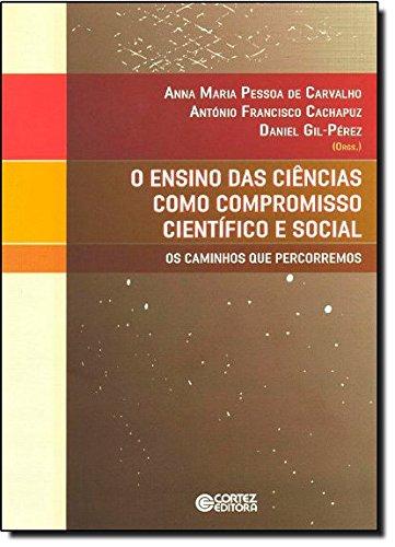 Ensino das ciências como compromisso científico e social - os caminhos que percorremos, livro de Anna Maria Pessoa de Carvalho, Antonio Francisco Cachapuz e Daniel Gil-Pérez