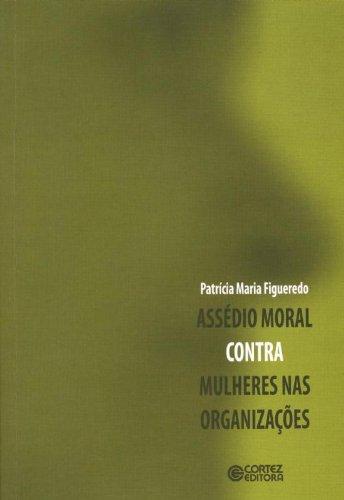 Assédio moral contra mulheres nas organizações, livro de Patrícia Maria Figueredo