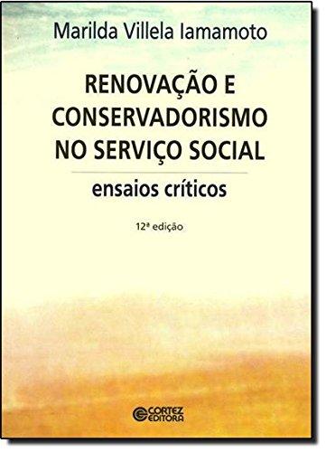 Renovação e conservadorismo no serviço social - ensaios críticos, livro de Marilda Villela Iamamoto