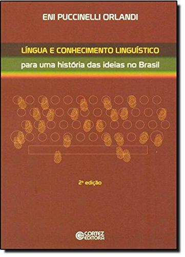Língua e conhecimento linguístico - para uma história das ideias no Brasil, livro de Eni Puccinelli Orlandi