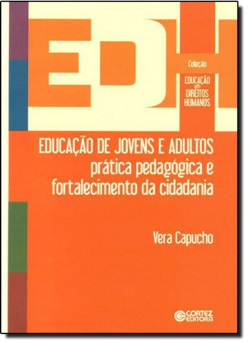 Educação de jovens e adultos - prática pedagógica e fortalecimento da cidadania, livro de Vera Capucho e Vera Capucho