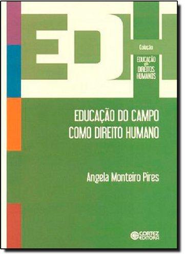 Educação do campo como direito humano, livro de Angela Monteiro Pires
