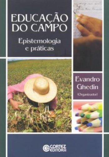 Educação do campo - epistemologia e práticas, livro de Evandro Ghedin