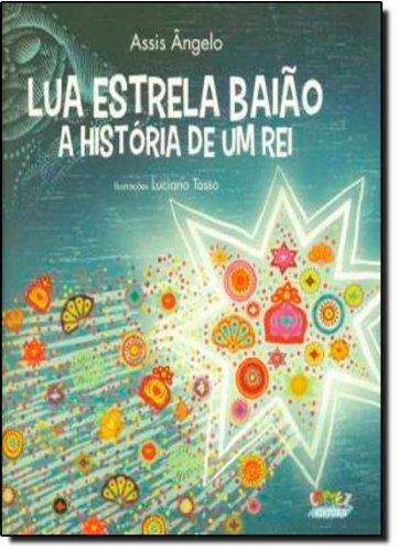 Lua estrela baião, a história de um rei, livro de Assis Ângelo
