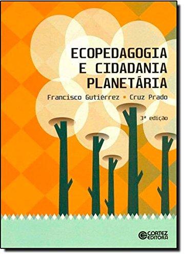 Ecopedagogia e cidadania planetária, livro de Cruz Prado e Francisco Gutiérrez