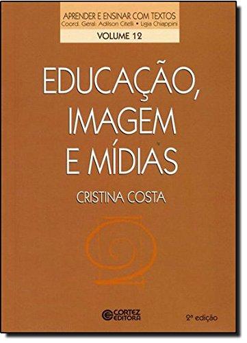 Educação, imagem e mídias, livro de Cristina Costa