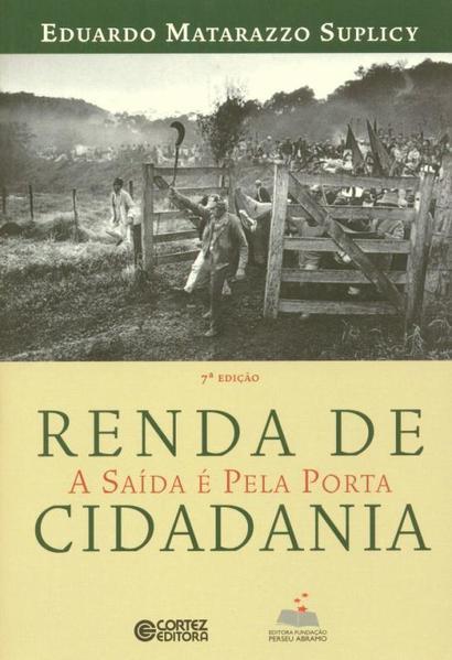 Renda de cidadania - a saída é pela porta, livro de Eduardo Matarazzo Suplicy