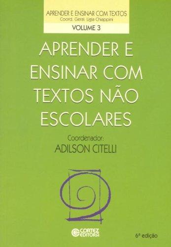 Aprender e ensinar com textos não escolares, livro de Adilson Citelli