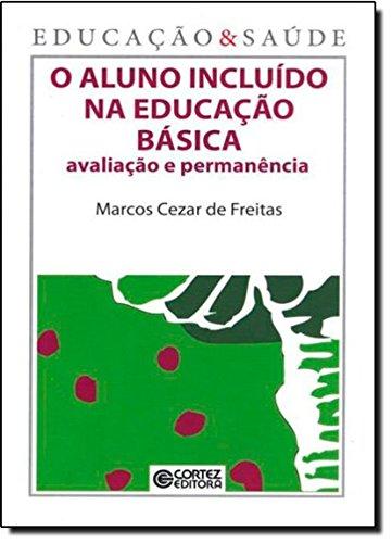 Aluno incluído na educação básica, O - avaliação e permanência, livro de Marcos Cezar de Freitas