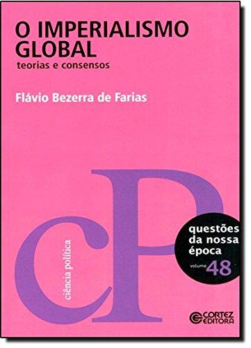 Imperialismo global - teorias e consensos, livro de Flávio Bezerra de Farias
