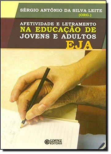Afetividade e letramento na educação de jovens e adultos - EJA, livro de Sérgio Antônio da Silva Leite