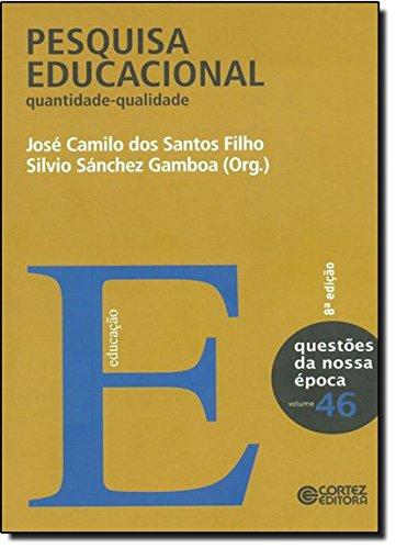 Pesquisa educacional - quantidade-qualidade, livro de José Camilo dos Santos Filho
