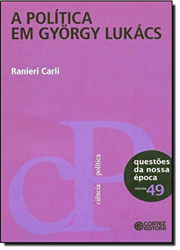 Política em György Lukács, A, livro de Ranieri Carli
