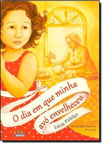 Dia em que minha avó envelheceu, O, livro de Lúcia Fidalgo