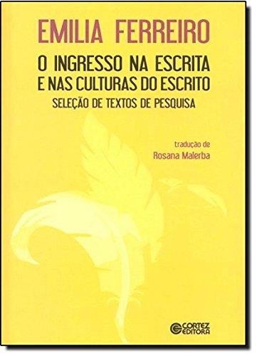 Ingresso na escrita e nas culturas do escrito, O- seleção de textos de pesquisa, livro de Emilia Ferreiro