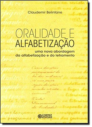 Oralidade e alfabetização - uma nova abordagem da alfabetizalção e do letramento, livro de Claudemir Belintane