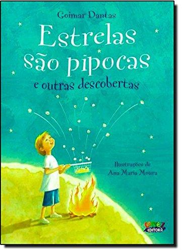 Estrelas são pipocas e outras descobertas, livro de Ana Maria Moura