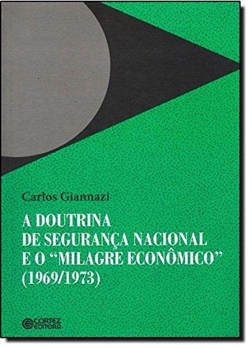 """Doutrina de segurança nacional e o """"milagre econômico"""" (1969/1973), A, livro de Carlos Giannazi"""