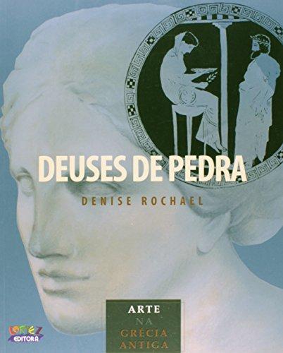 Deuses de pedra - arte na Grécia Antiga, livro de Denise Rochael