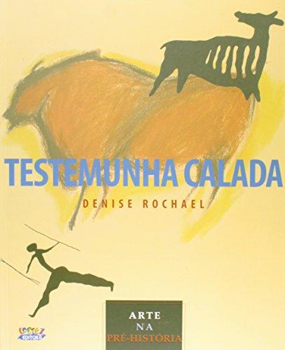 Testemunha calada - arte na pré-história, livro de Denise Rochael