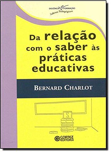 Da relação com o saber às práticas educativas, livro de Bernard Charlot