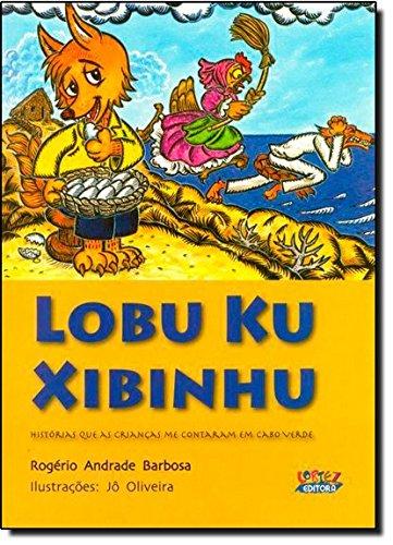 Lobu Ku Xibinhu - histórias que as crianças me contaram em Cabo Verde, livro de Rogério Andrade Barbosa e Jô Oliveira