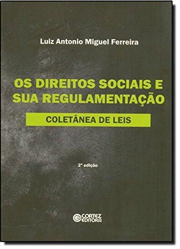 Direitos sociais e sua regulamentação, Os - coletânea de leis, livro de Luiz Antonio Miguel Ferreira