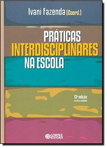 Práticas interdisciplinares na escola, livro de Ivani Fazenda