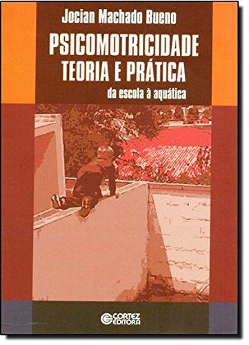 Psicomotricidade teoria e prática -  da escola à aquática, livro de Jocian Machado Bueno