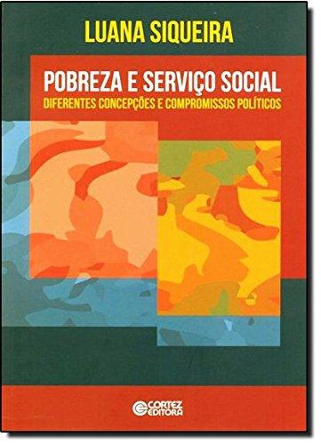 Pobreza e Serviço Social - diferentes concepções e compromissos políticos, livro de Luana Siqueira