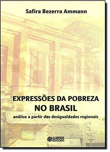 Expressões da pobreza no Brasil - análise a partir das desigualdades regionais, livro de Safira Bezerra Ammann