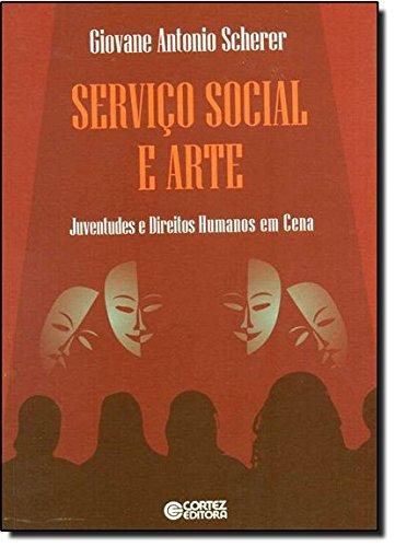 Serviço Social e Arte - juventudes e Direitos Humanos em cena, livro de Giovane Antonio Scherer