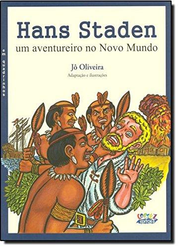 Hans Staden - um aventureiro no novo mundo (em quadrinhos), livro de Jô Oliveira