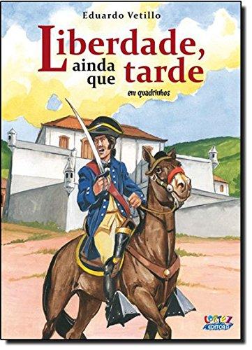 Liberdade, ainda que tarde (em quadrinhos), livro de Eduardo Vetillo