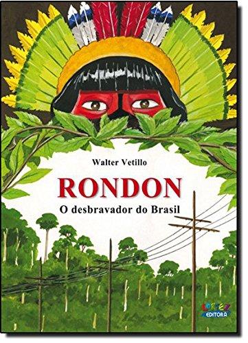 Rondon - o desbravador do Brasil, livro de Eduardo Vetillo
