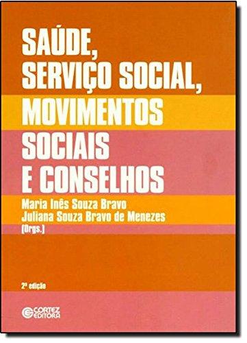 Saúde, Serviço Social, movimentos sociais e conselhos: desafios atuais, livro de Maria Inês Souza Bravo e Juliana Souza Bravo de Menezes