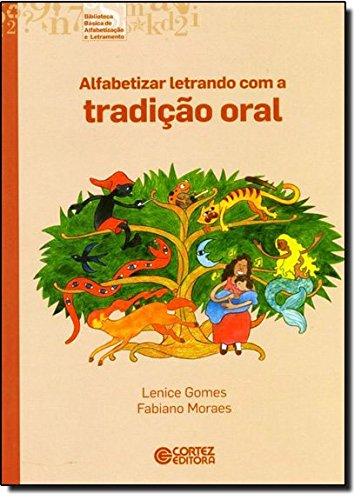 Alfabetizar letrando com a tradição oral, livro de Lenice Gomes e Fabiano Moraes