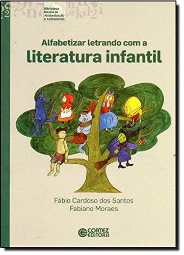 Alfabetizar letrando com a literatura infantil, livro de Fábio Cardoso dos Santos e Fabiano Moraes