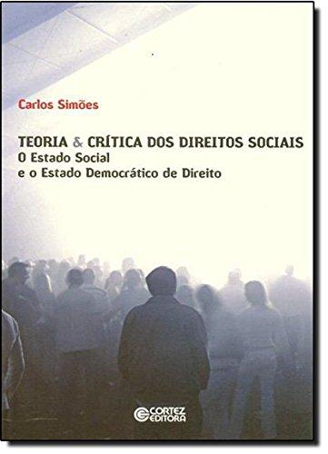 Teoria & Crítica dos direitos sociais - o estado social e o estado democrático de direito, livro de Carlos Simões