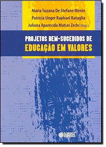 Projetos bem-sucedidos de Educação em valores - relatos de escolas públicas brasileiras, livro de Juliana Aparecida Matias Zechi