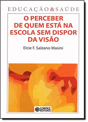 Perceber de quem está na escola sem dispor da visão, O, livro de Elcie Masini