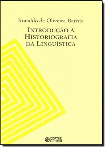 Introdução à historiografia da linguística, livro de RONALDO DE OLIVEIRA BATISTA